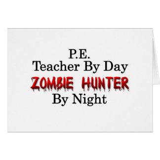 P.E. Teacher/Zombie Hunter Greeting Card