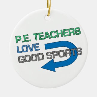 P. E. Teachers Like Good Sports Christmas Ornament
