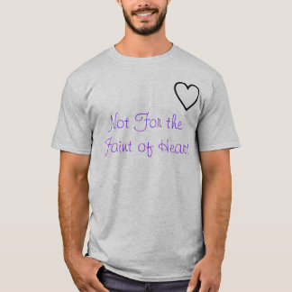 """P.O.T.S. """"Not for the Faint of Heart"""" T-Shirt"""