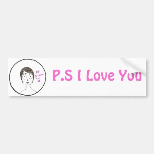 P.S. I Love You Bumper Stickers