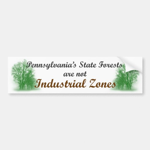 PA State Forests are not Industrial Zones Bumper Sticker
