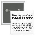 Pacifist Pass A Fist Funny Button Badge