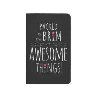Packed to Brim with Awesome Things Journal