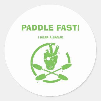 PADDLE FAST!  I HEAR A BANJO CLASSIC ROUND STICKER