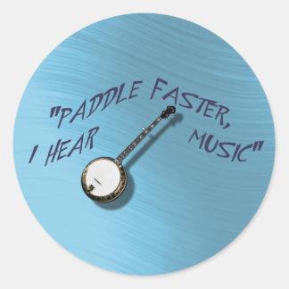 PADDLE FASTER I HEAR BANJO MUSC-STICKER ROUND STICKER