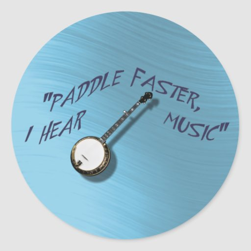 PADDLE FASTER I HEAR BANJO MUSC-STICKER