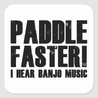 Paddle Faster I Hear Banjo Music Square Stickers