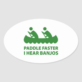 Paddle Faster I Hear Banjos Oval Sticker