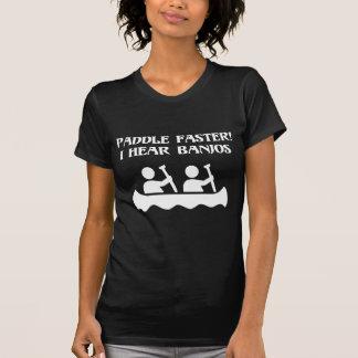 PADDLE FASTER, I HEAR BANJOS SHIRTS