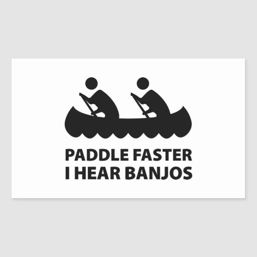 Paddle Faster I Hear Banjos Rectangle Stickers