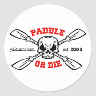 Paddle or Die Yakinmo.com Sticker