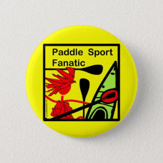 Paddle Sport Fanatic Fun 6 Cm Round Badge