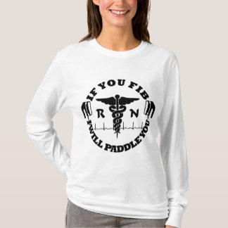 Paddle You Shock You Registered Nurse Afib Humor T-Shirt