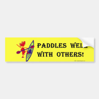 Paddles Well With Other Bumper Sticker
