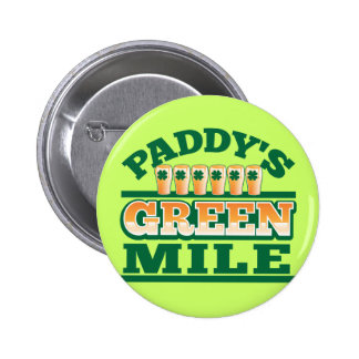Paddy s GREEN MILE from The Beer Shop Pinback Button