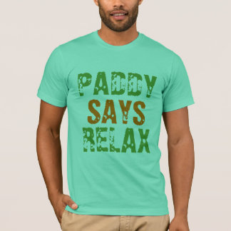 Paddy Says Relax T-Shirt