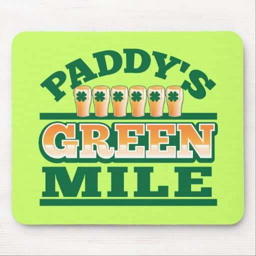 Paddy's GREEN MILE from The Beer Shop Mousepads
