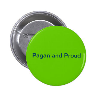 Pagan and Proud Pinback Buttons
