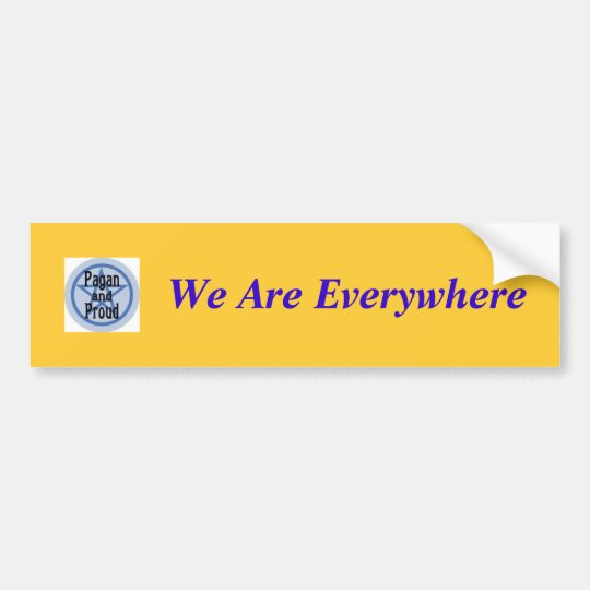 Pagan and Proud, We Are Everywhere Bumper Sticker