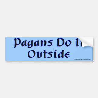 Pagans Do It Outside bumper sticker