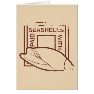 paid in seashells greeting card