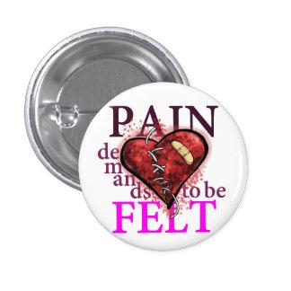 """""""Pain Demands to be Felt"""" TFioS Button"""