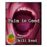 Pain is Good - Total Chil Head Canvas Poster