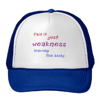 Pain is Just Weakness Leaving the Body Tshirts Trucker Hat
