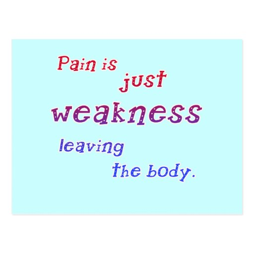 Pain is Just Weakness Leaving the Body Tshirts Post Cards