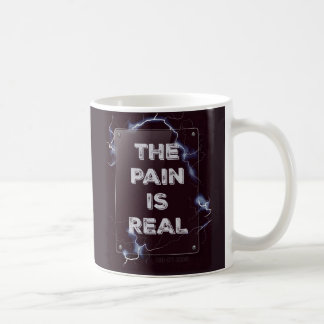 PAIN IS REAL coffee cup