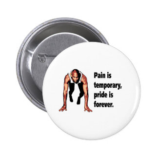 Pain is Temporary - Pride is Forever 6 Cm Round Badge