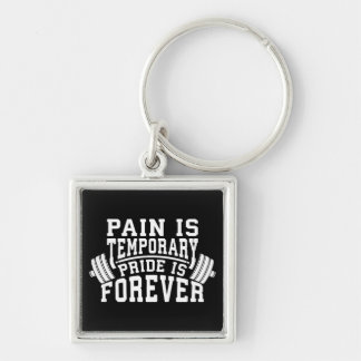Pain Is Temporary, Pride Is Forever, Inspirational Key Ring