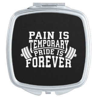 Pain Is Temporary, Pride Is Forever, Inspirational Makeup Mirror
