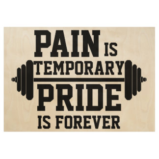PAIN is temporary, PRIDE is forever Wood Poster