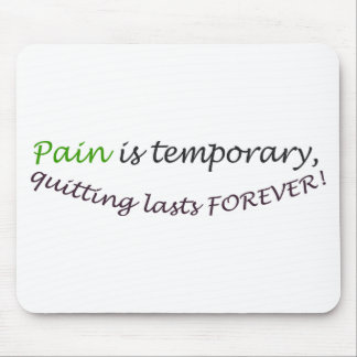 Pain is temporary, quitting last forever mouse mat