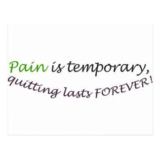 Pain is temporary, quitting last forever postcard