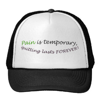 Pain is temporary, quitting lasts forever! cap