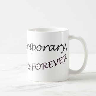Pain is temporary, quitting lasts forever! coffee mug