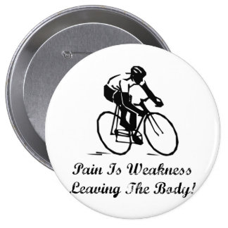 Pain Is Weakness 10 Cm Round Badge