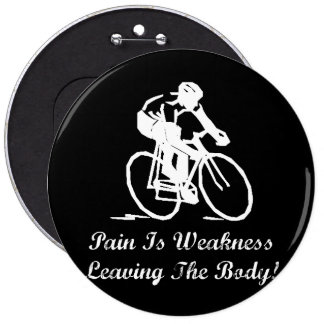 Pain Is Weakness 6 Cm Round Badge