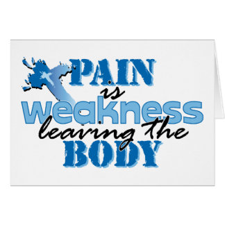 Pain is Weakness leaving the body Greeting Card