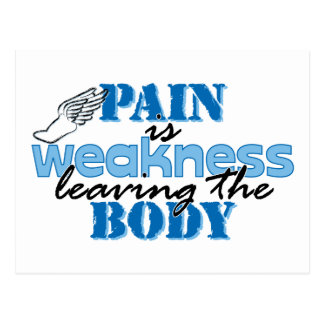 Pain is weakness leaving the body - track postcard