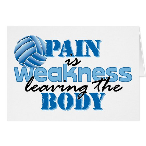 Pain is weakness leaving the body - Volleyball Greeting Card