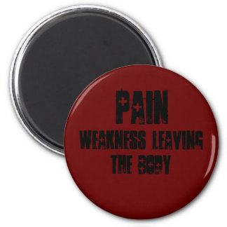 PAIN, weakness leaving the body 6 Cm Round Magnet