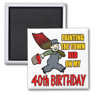 Paint The Town 40th Birthday Gifts Square Magnet
