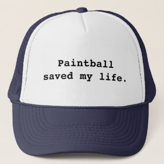 Paintball saved my life. trucker hat