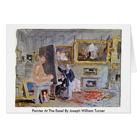 Painter At The Easel By Joseph William Turner Card