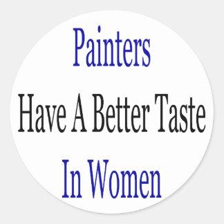 Painters Have A Better Taste In Women Sticker