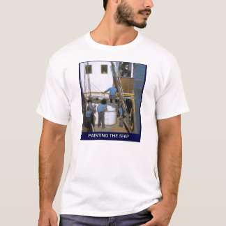 PAinting the ship T-Shirt
