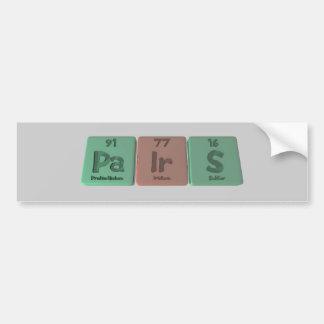 Pairs-Pa-Ir-S-Protactinium-Iridium-Sulfur.png Bumper Sticker